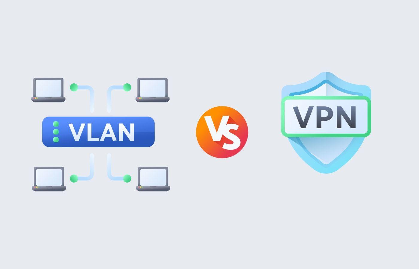 VLAN vs. VPN